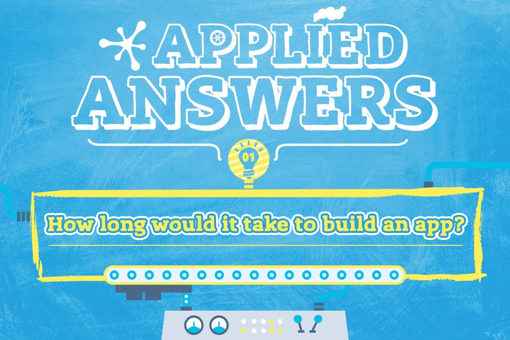 How Long Would It Take to Build an App